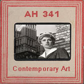AH 341 Contemporary Art: 1970 to Present