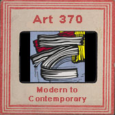 Art 370: Modern to Contemporary Art 1945 to 1970